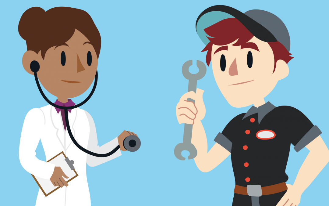 Your Health Care Provider Versus a Mechanic